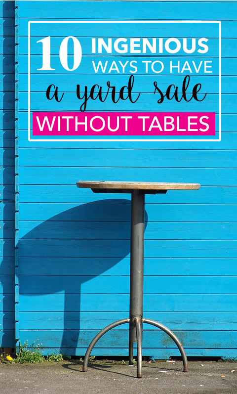 10 Ingenious Ways to have a Yard Sale without Tables ...
