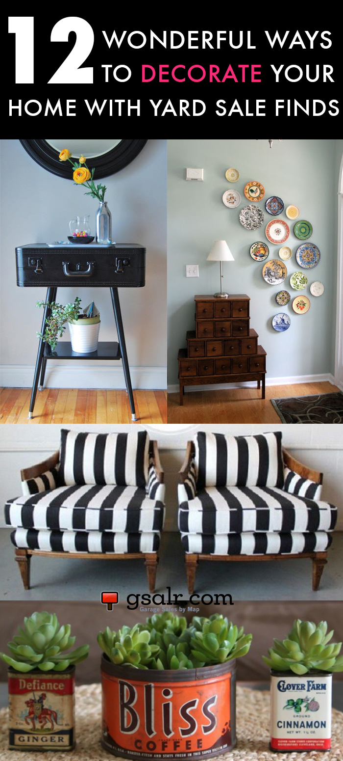 12 Wonderful Ways To Decorate Your Home With Yard Sale