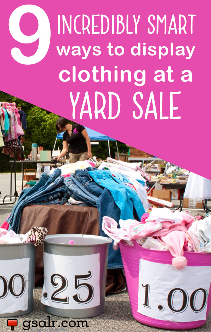 9 Incredibly Smart Ways to Display Clothing at a Yard Sale
